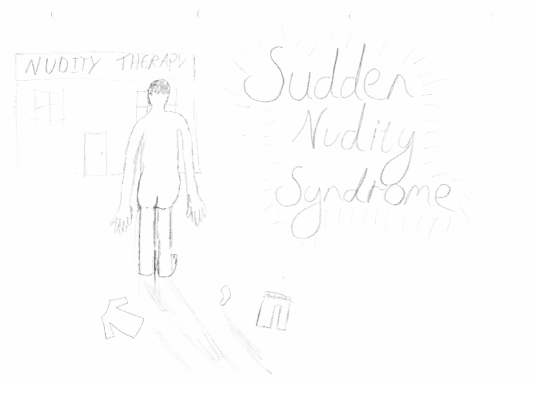 Sudden Nudity Syndrome